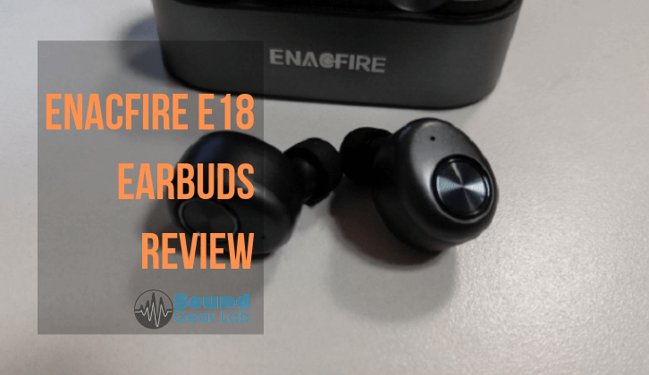 ENACFIRE E18 Bluetooth Earbuds Review | Sound Gear Lab