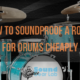 Soundproof A Room For Drums