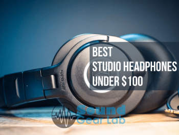 Best Studio Headphones Under $100